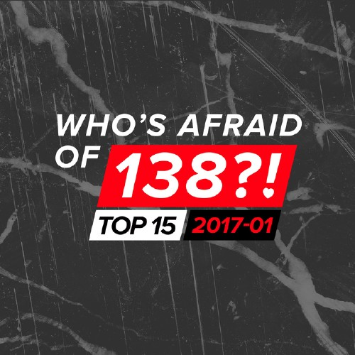 Who\`s Afraid Of 138?! Top 15 - 2017-01 (2017)