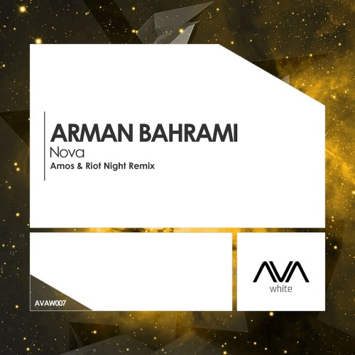 Arman Bahrami - Nova (Amos & Riot Night Remix) (2017)