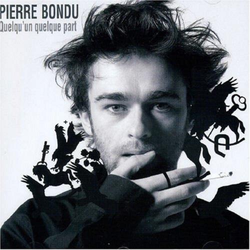 Pierre Bondu - Quelqu'Un Quelque Part (2004) (FLAC)