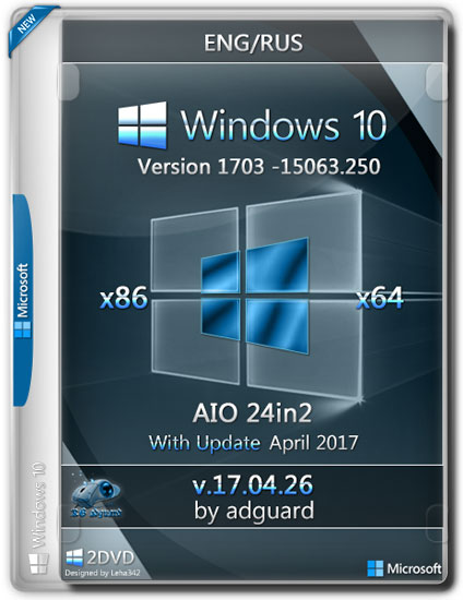 Windows 10 x86x64 With Update 15063.250 AIO 24in2 Adguard v.17.04.26 (RUS/ENG/2017)