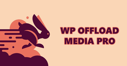 WP Offload Media Pro v2.2.1 - Speed Up Your WordPress Site - NULLED
