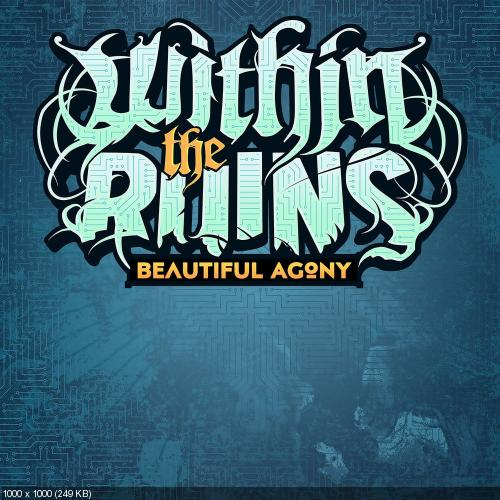 Within the Ruins - Beautiful Agony (Single) (2017)