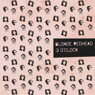 Blonde Redhead - 3 O'Clock (EP, 2017)
