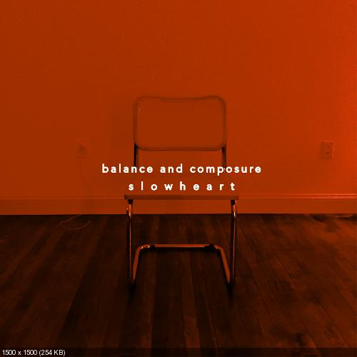 Balance and Composure - Slow Heart [EP] [2017]