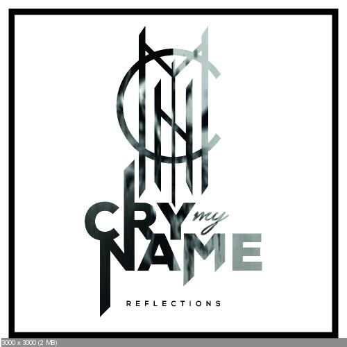 Cry My Name - Reflections (2017)