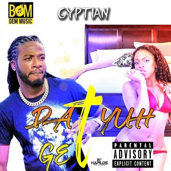 Gyptian Dat Yuhh Get  (2019) Jah