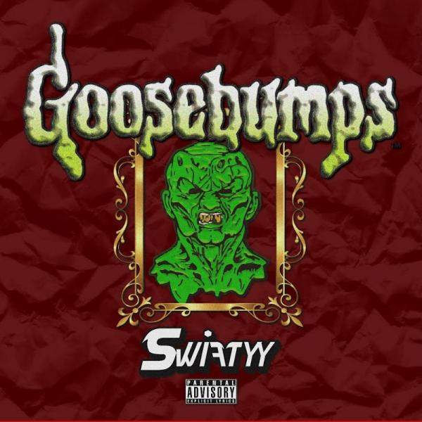 Swiftyy Goosebumps Single  (2019) Enraged