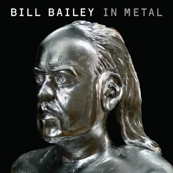 Bill Bailey Bill Bailey In Metal  (2011) Entitled