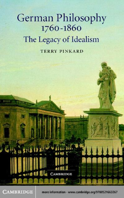 German Philosophy 1760 1860 The Legacy of Idealism