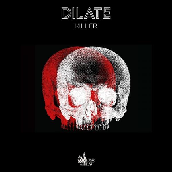Dj Dilate Killer DUBZ045 SINGLE  2019