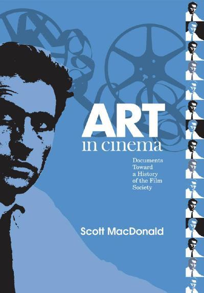 Art in Cinema  Documents Toward  Scott Macdonald