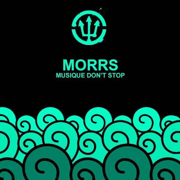 Morrs Musique Dont Stop SINGLE  2019