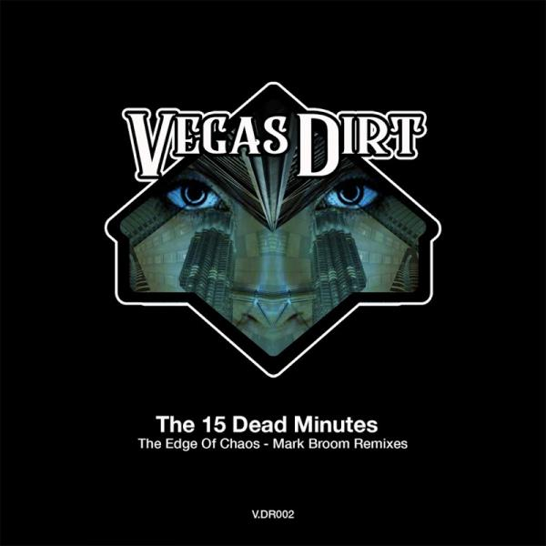The 15 Dead Minutes The Edge of Chaos Mark Broom Remixes 1 and 2 VDR002  2019