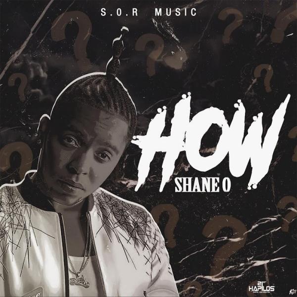 Shane O How SINGLE  2019 JAH