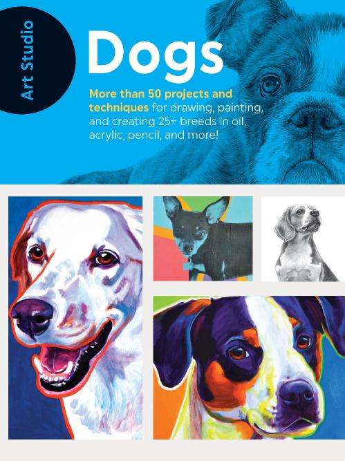 Art Studio   Dogs   More Than 50 Projects and Techniques for Drawing Painting and ...