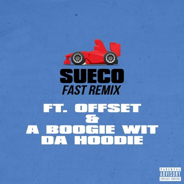 Sueco The Child Fast Remix feat Offset and A Boogie Wit da Hoodie SINGLE 2019