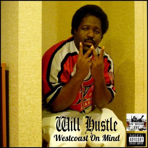 Will Hustle Westcoast On Mind  2018