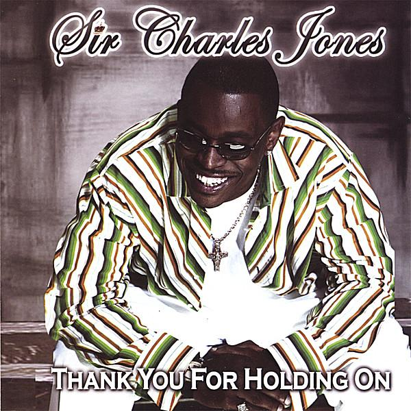 Sir Charles Jones Thank You For Holding On 2006