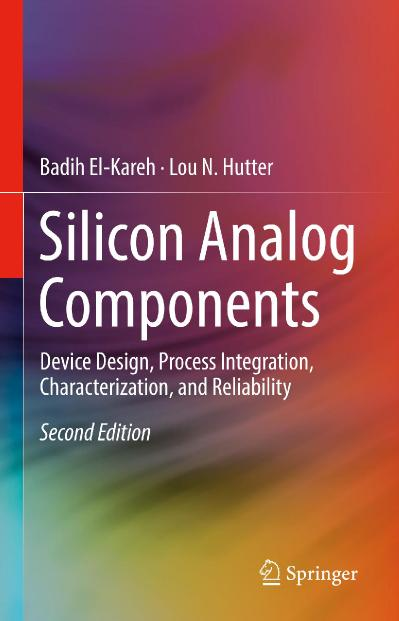 Silicon Analog Components Device Design, Process Integration, Characterization, an...
