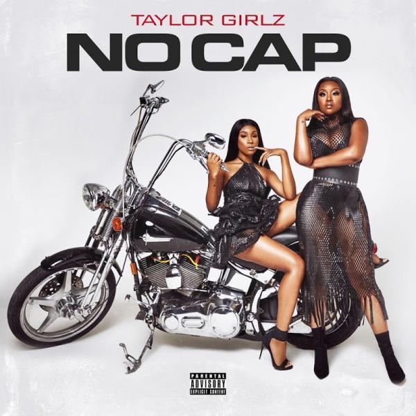 TAYLOR GIRLZ No Cap  2019
