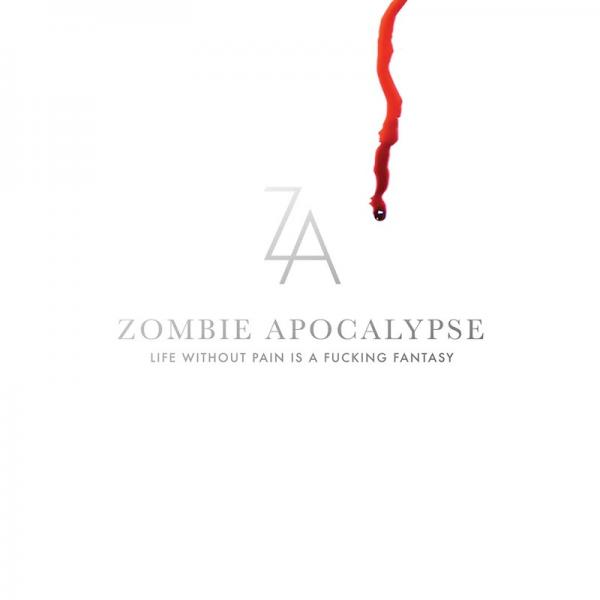 Zombie Apocalypse Life Without Pain Is A Fucking Fantasy 2019