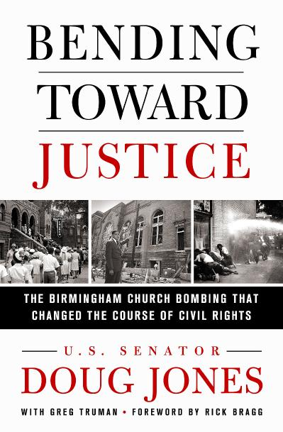 Bending Toward Justice The Birmingham Church Bombing that Changed the Course of Ci...