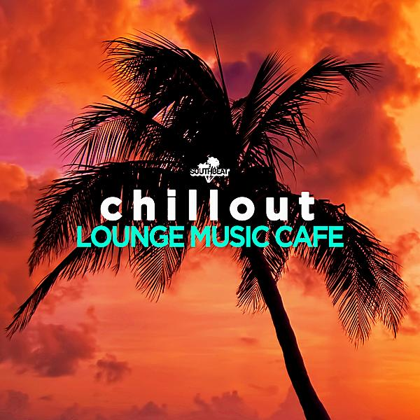 Chillout Lounge Music Cafe (2019)