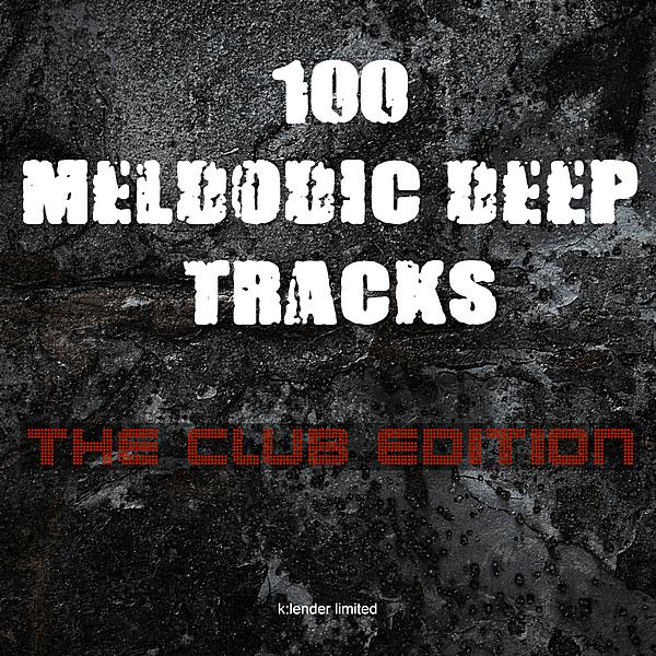 100 Melodic Deep Tracks The Club Edition (2019)