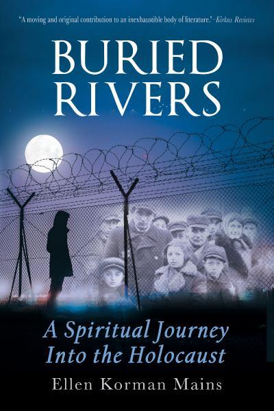 Buried Rivers A Spiritual Journey into the Holocaust
