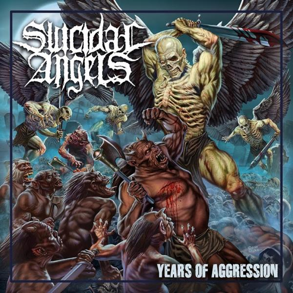 Suicidal Angels Years Of Aggression  2019