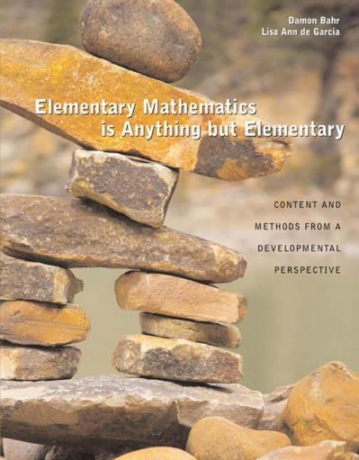 Elementary Mathematics Is Anything but Elementary Content and Methods From A Devel...