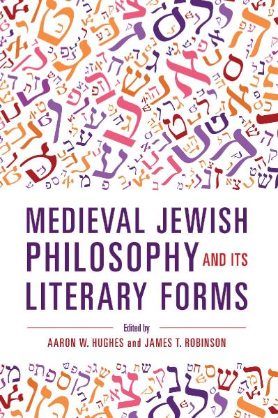 Medieval Jewish Philosophy and Its Literary Forms