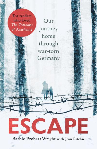 Escape Our journey home through war torn Germany