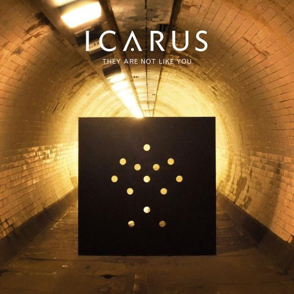 Icarus They Are Not Like You SINGLE  2016
