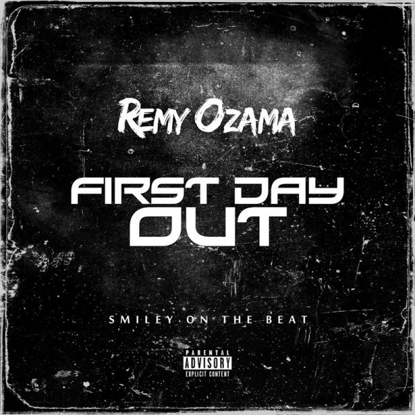 Remy Ozama First Day out SINGLE  2019