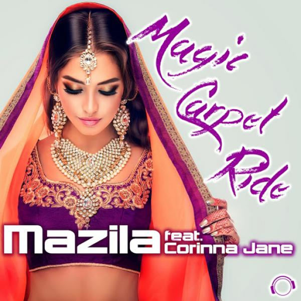 Mazila ft Corinna Jane Magic Carpet Ride 2019