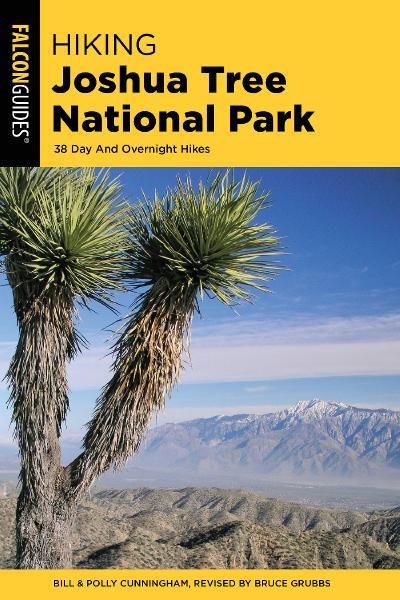 Hiking Joshua Tree National Park 38 Day And Overnight Hikes (Regional Hiking), 2nd...