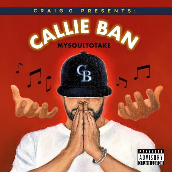 Callie Ban Craig G Presents Callie Bans My Soul to Take (2019)