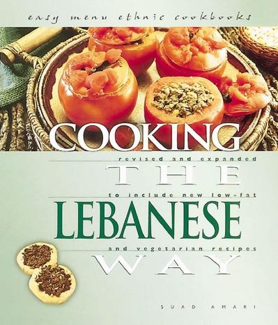 Cooking the Lebanese Way Revised and Expanded to Include New Low Fat and Vegetaria...