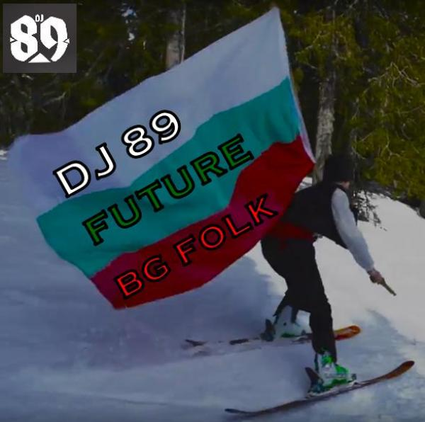 DJ 89   FUTURE  BG FOLK