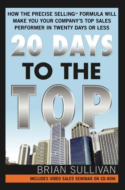 20 Days to the Top   How the PRECISE Selling Formula Will Make You Your Company ' ...