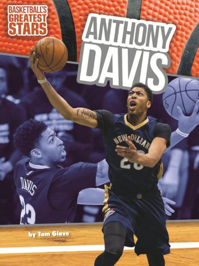 Anthony Davis (Basketball's Greatest Stars)