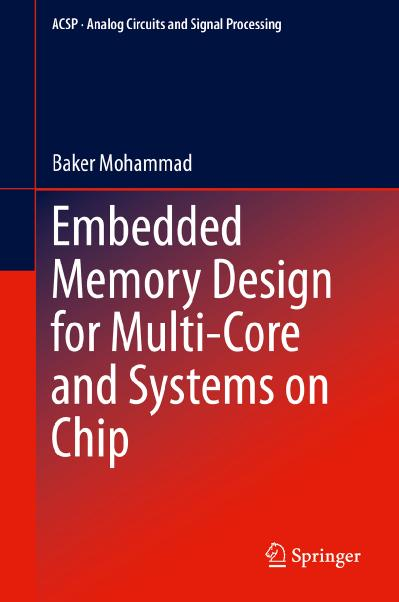 Embedded Memory Design for Multi core and Systems on Chip