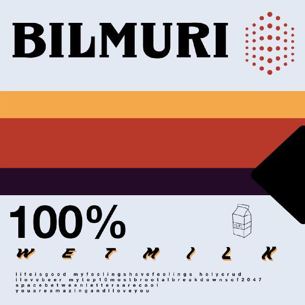 Bilmuri Wet Milk (2019)