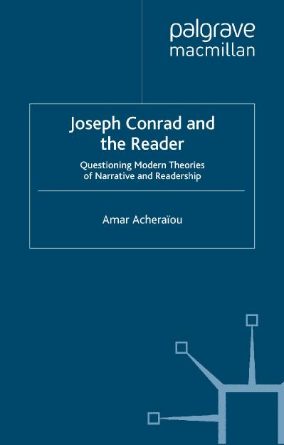 Joseph Conrad and the Reader Questioning Modern Theories of Narrative and Readership