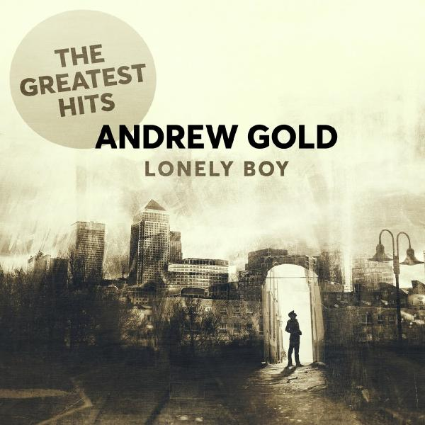 Andrew Gold   Lonely Boy The Greatest Hits (2019)