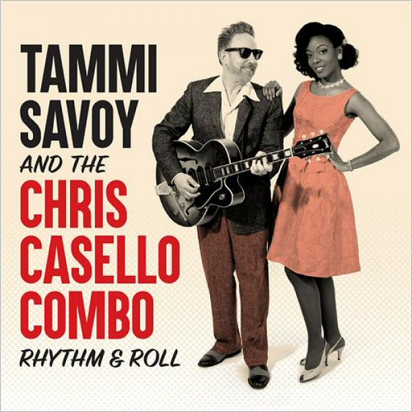 Tammi Savoy & The Chris Casello Combo Rhythm & Roll (2019)