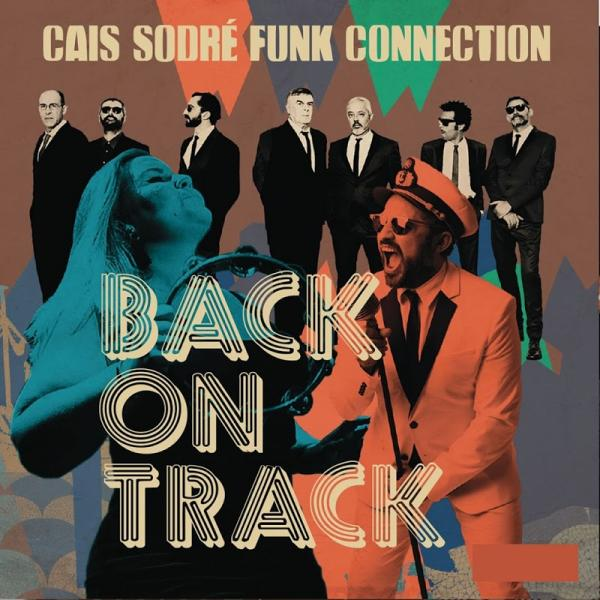 Cais Sodre Funk Connection Back on Track (2019)
