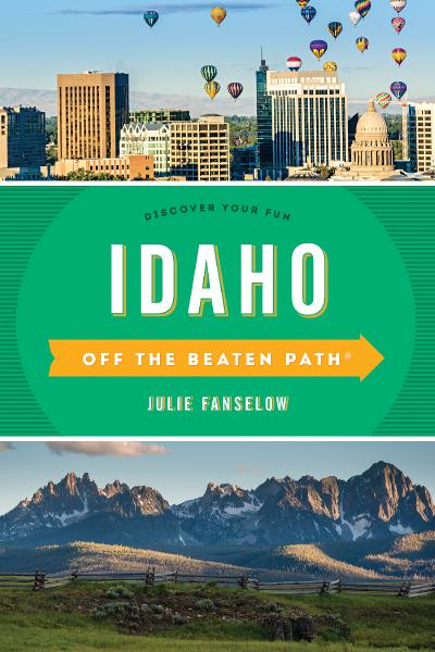 Idaho Off the Beaten Path® Discover Your Fun (Off the Beaten Path), 9th Edition