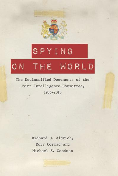 Spying on the World The Declassified Documents of the Joint Intelligence Committee...
